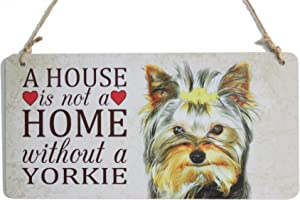 zhongfei Yorkie Dog Sign A House is Not A Home Without A Yorkie Dog Breed Signs Perfect for Home Decoration (5