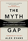 The Myth Gap: What Happens When Evidence and Arguments Aren't Enough