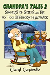 Grandpa's Tales 2: Singers of Songs and The Not Too Stubborn Humpback Paperback