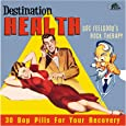 Destination Health: Doc Feelgood's Rock Therapy 30 Bop Pills For YourRecovery (Various Artists)