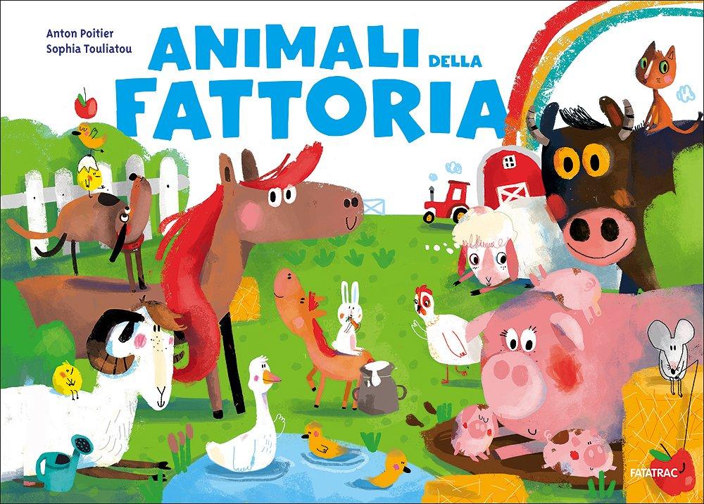 Animali della fattoria. Ediz. illustrata Cartonato – 16 set 2015 Anton Poitier Sophia Touliatou E. Baboni Fatatrac