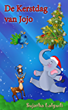 Children's Picture book in Dutch: De Kerstdag van Jojo – Een lief kerst verhaal over een ondeugend olifanten jong: Children's Dutch Christmas book. Een Dutch books for kids : Prentenboek 14