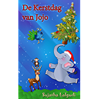 Children's Picture book in Dutch: De Kerstdag van Jojo – Een lief kerst verhaal over een ondeugend olifanten jong: Children's Dutch Christmas book. Een ... Dutch books for kids : Prentenboek 14)