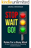 STOP WAIT GO: Rules for a Busy Mind (The Busy Mind Book 1)