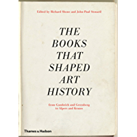 The Books That Shaped Art History: From Gombrich and Greenberg to Alpers and Krauss (English Edition)