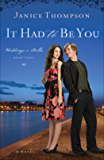 It Had to Be You (Weddings by Bella Book #3): A Novel