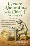 Grace Abounding to the Chief of Sinners - Updated Edition (Illustrated): A Brief Account of God?s Exceeding Mercy through Christ to His Poor Servant, John Bunyan