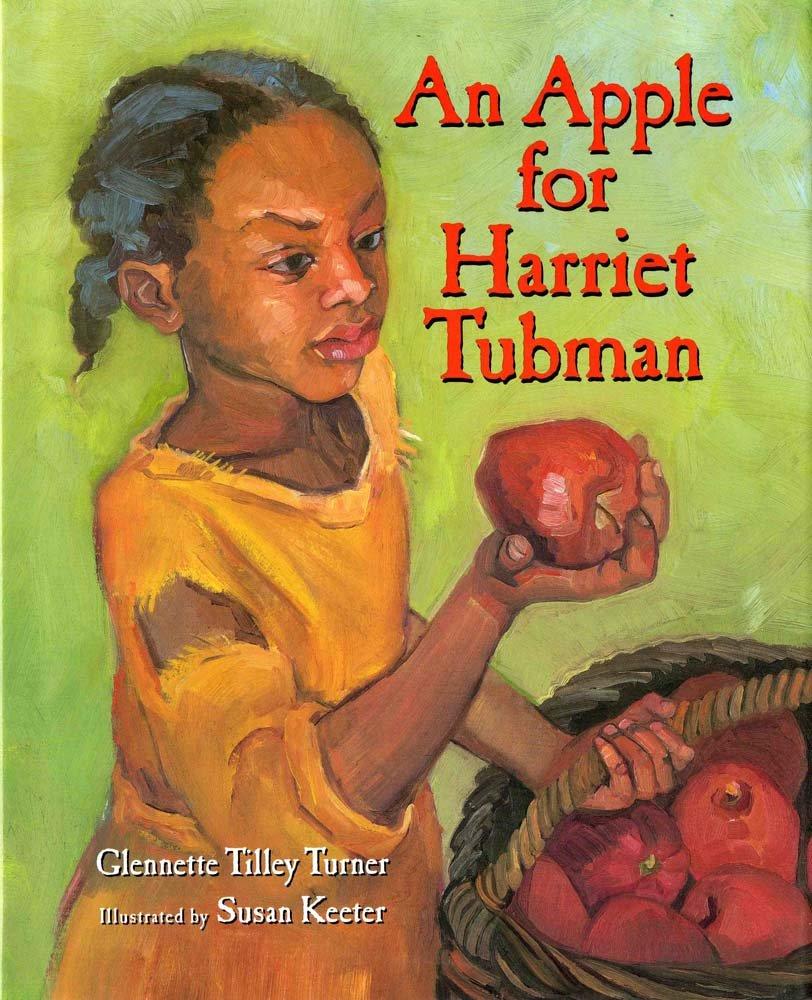 An Apple For Harriet Tubman: Glennette Tilley Turner, Susan Keeter:  9780807503959: Amazon: Books