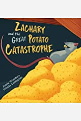 Zachary and the Great Potato Catastrophe Hardcover
