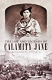 The Life and Legends of Calamity Jane (The Oklahoma Western Biographies)