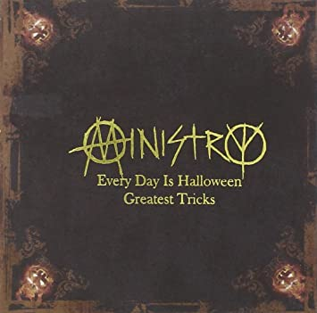 Ministry - Every Day Is Halloween - Greatest Tricks - Amazon.com Music