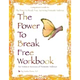 The Power to Break Free Workbook: For Victims & Survivors of Domestic Violence