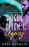 Rogue Alien's Legacy (Alien Outlaws)