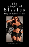 The Stepford Sissies: Where Forced Feminization is a Way of Life