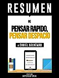 """Resumen de """"Pensar Rapido, Pensar Despacio - De Daniel Kahneman"""""""
