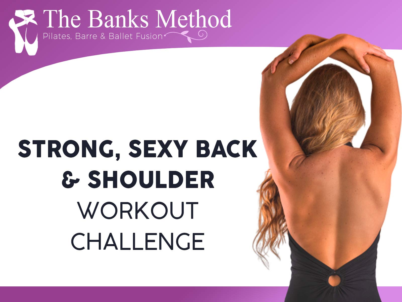 Strong, Sexy Back and Shoulder Workout Challenge | The Banks Method: Pilates, Barre and Ballet Fusion on Amazon Prime Video UK