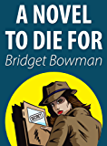 A Novel To Die For (Cozy Mystery) (Deanna Devlin, Desert Detective Cozy Mystery Book 2)