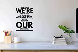 Quotes Wall Decor Stickers Sometimes We're Tested Not to Show Our Weaknesses But to Discover Our Strengths Vinyl Wall Decals for Workplace Home
