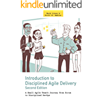 Introduction to Disciplined Agile Delivery 2nd Edition: A Small Agile Team's Journey from Scrum to Disciplined DevOps (English Edition)