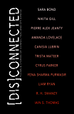 Disconnected: Poems & Stories of Connection and Otherwise: Poems & Stories of Connection and Otherwise (English Edition)