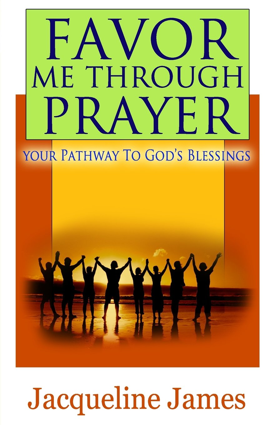 Favor me through prayer: Your pathway to Gods blessing pdf