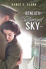 Beneath the Bellemont Sky Paperback
