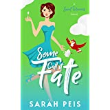 Some Call It Fate: A Romantic Comedy (Sweet Dreams Book 3)