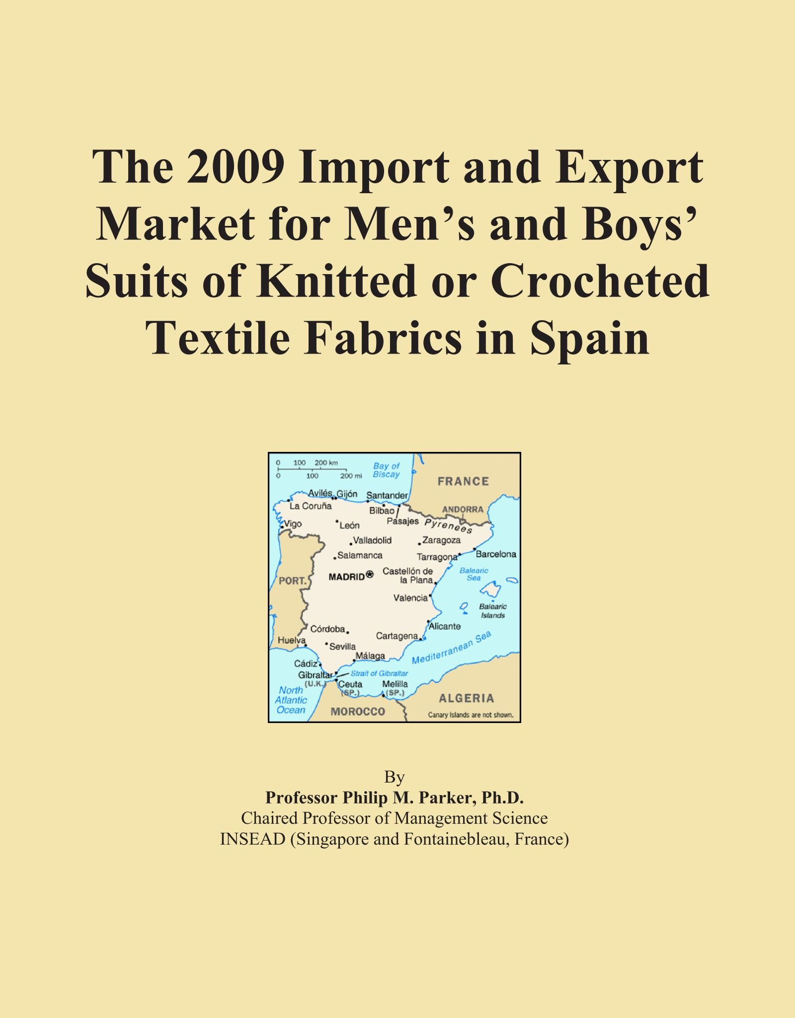 The 2009 Import and Export Market for Men's and Boys' Suits of Knitted or Crocheted Textile Fabrics in Spain ebook