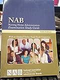 NAB Nursing Home Administrators Examination Study Guide - Fifth Edition