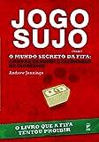 Jogo Sujo. O Mundo Secreto da Fifa