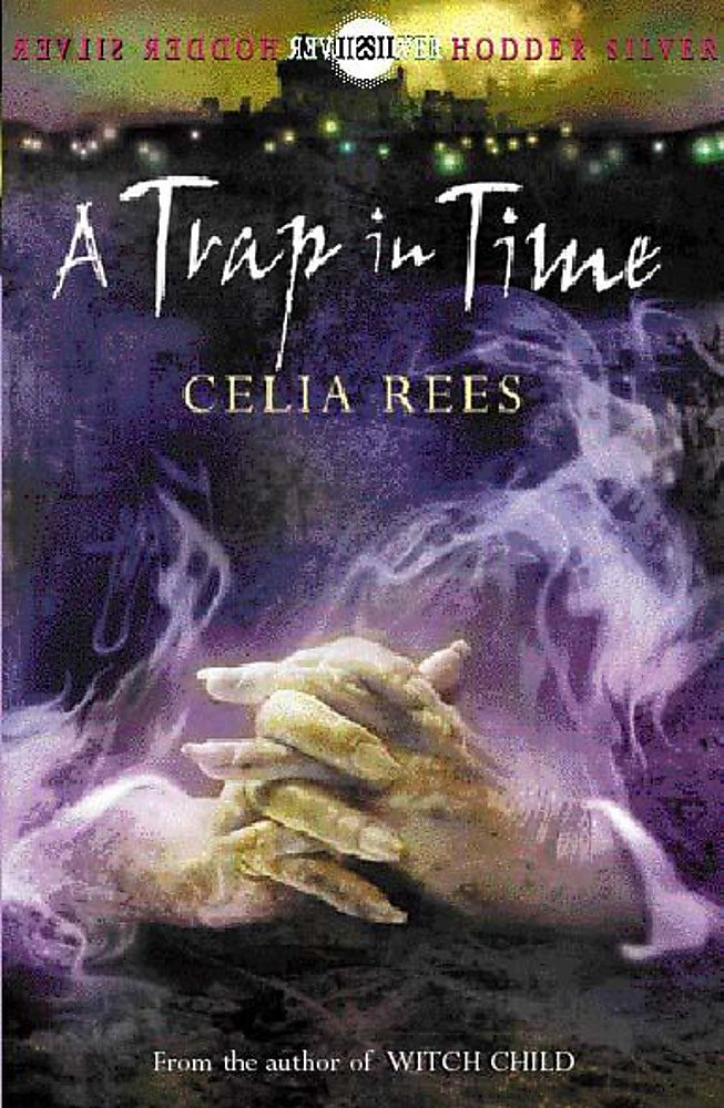 A Trap in Time: Book 2  (The Celia Rees Supernatural Trilogy) pdf