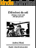 Difendersi da soli: Mitologia e (cruda) realtà della difesa personale (Pamphlet Vol. 2)