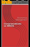 Blocos Econômicos e BRICS: Formação/Perspectivas/Contrastes/Individualidades (Geografia política contemporânea Livro 1)