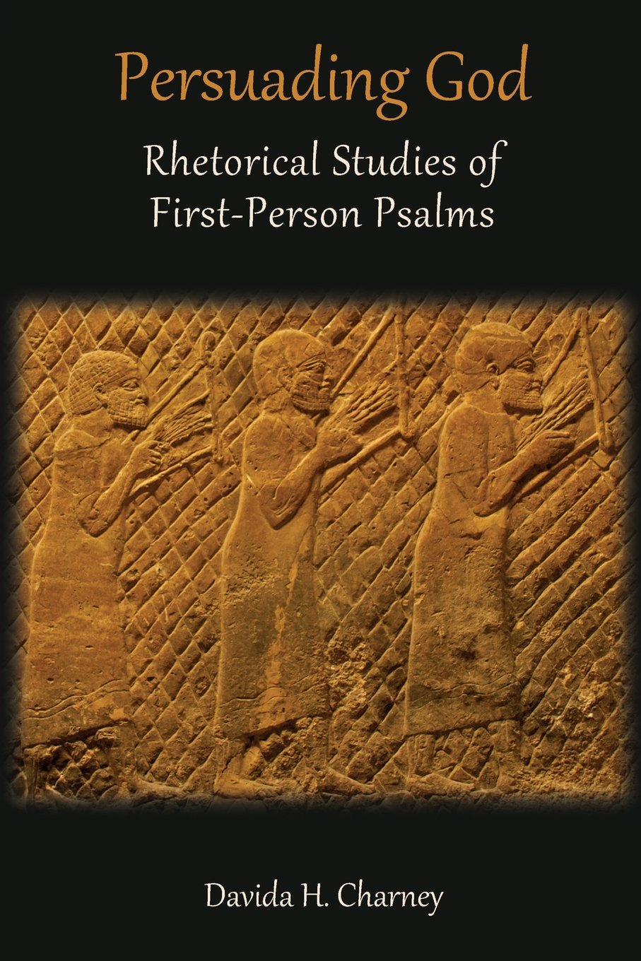 Read Online Persuading God: Rhetorical Studies of First-Person Psalms (Hebrew Bible Monographs) pdf