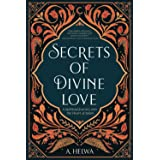 Secrets of Divine Love: A Spiritual Journey into the Heart of Islam