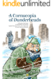 A Cornucopia of Dunderheads: A Parody of the Novel A CONFEDERACY OF DUNCES by John Kennedy Toole, with a Foreword by Franz-Heinrich Katecki