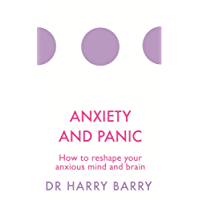 Anxiety and Panic: How to reshape your anxious mind and brain (The Flag Series Book 1) (English Edition)