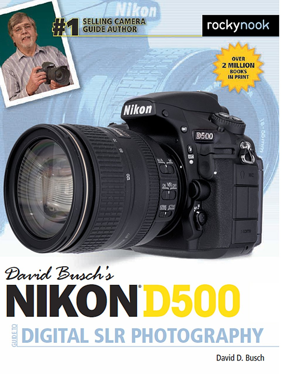 david busch s nikon d500 guide to digital photography david buschs