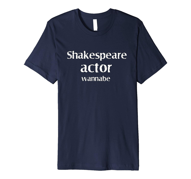 Shakespeare Actor Wannabe Novelty Funny Gag Tshirt Gift-TH