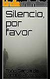 Silencio, por favor (Spanish Edition)