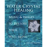 Water Crystal Healing: Music and Images to Restore Your Well-Being (English Edition)