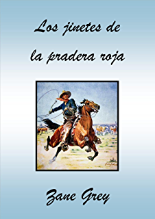 Los jinetes de la pradera roja (Spanish Edition)
