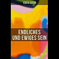 Endliches und ewiges Sein: Ein Grundriss der Ontologie (mit dem Denken von Thomas von Aquin, Husserl und Heidegger) (German Edition)