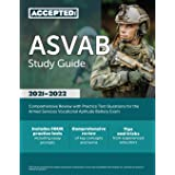 ASVAB Study Guide 2021-2022: Comprehensive Review with Practice Test Questions for the Armed Services Vocational Aptitude Bat