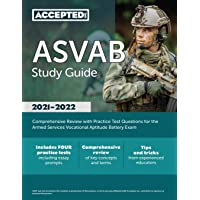 ASVAB Study Guide 2021-2022: Comprehensive Review with Practice Test Questions for the Armed Services Vocational…