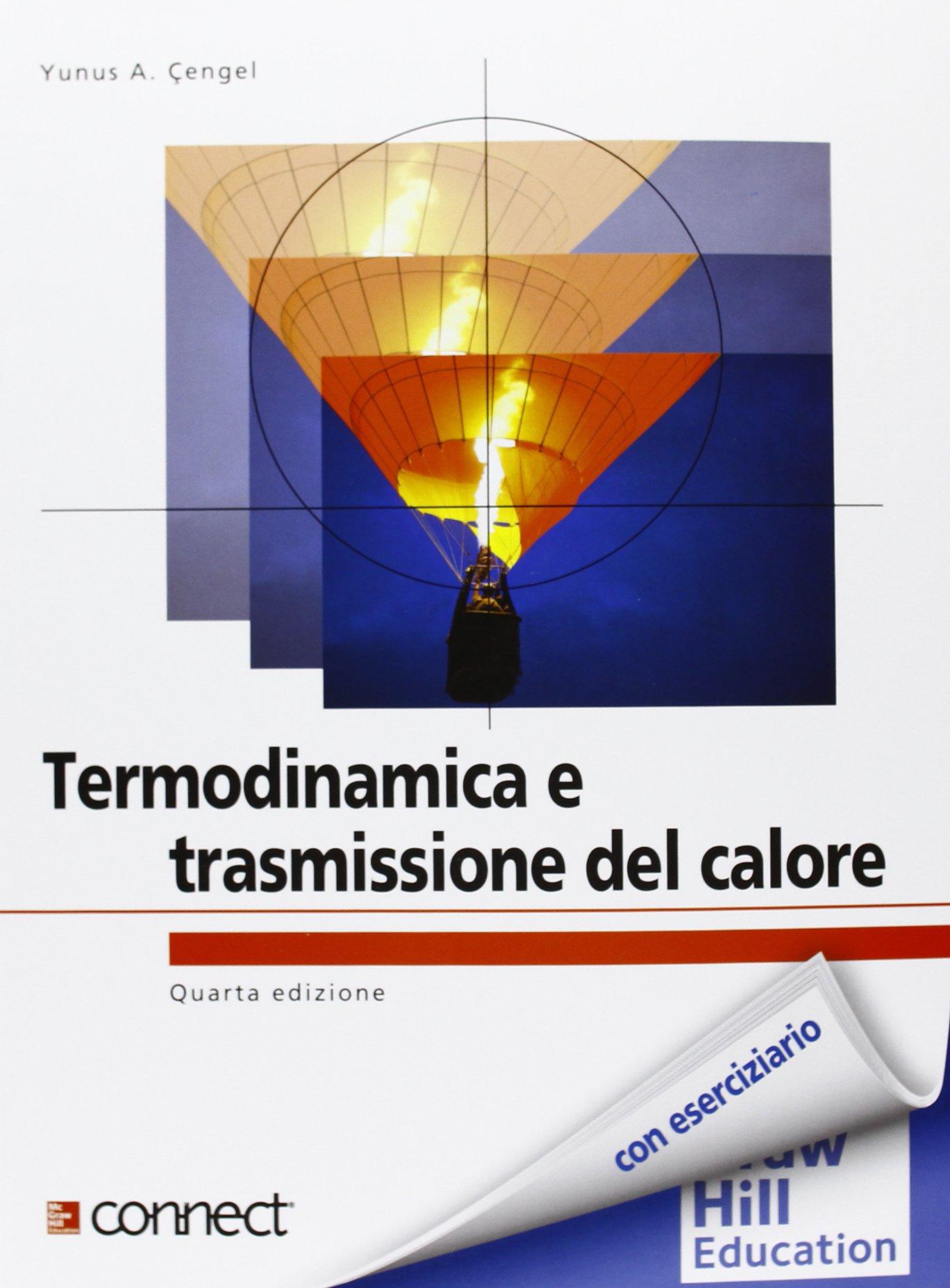 Amazon.it: Termodinamica e trasmissione del calore - Yunus A. Çengel, G.  Dall'Ò, L. Sarto - Libri