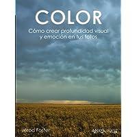 Color. Cómo crear profundidad visual y emoción en tus fotos (Photoclub)