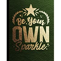 Be Your Own Sparkle Sketch Book: Large Notebook for Drawing, Writing, Doodling, Sketching or Painting. Green Leather…
