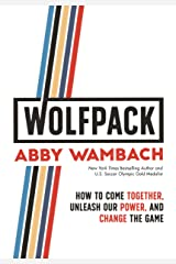 WOLFPACK: How to Come Together, Unleash Our Power, and Change the Game Kindle Edition