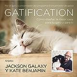 """Gatification: Cómo diseñar la mejor casa para tu gato y para ti. Por el gurú y presentador del programa """"Mi gato endemoniado"""" (Ocio y entretenimiento)"""